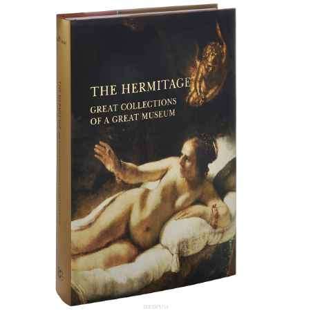 Купить Mikhail Piotrovsky, Oleg Neverov The Hermitage: Great Collections of a Great Museum
