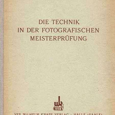 Купить Karl Richard Schimmrich Die Technik in der Fotografischen Meisterprufung