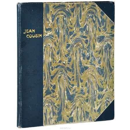 Купить Jean Cousin Etudes d'art. Monographies d'artistes et de Monuments Ancient