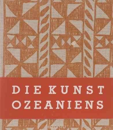 Купить Tibor Bodrogi Die Kunst Ozeaniens
